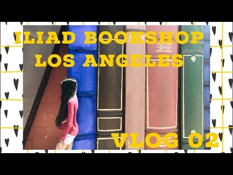 Vlog 02 || The Iliad Bookshop || Los Angeles, CA