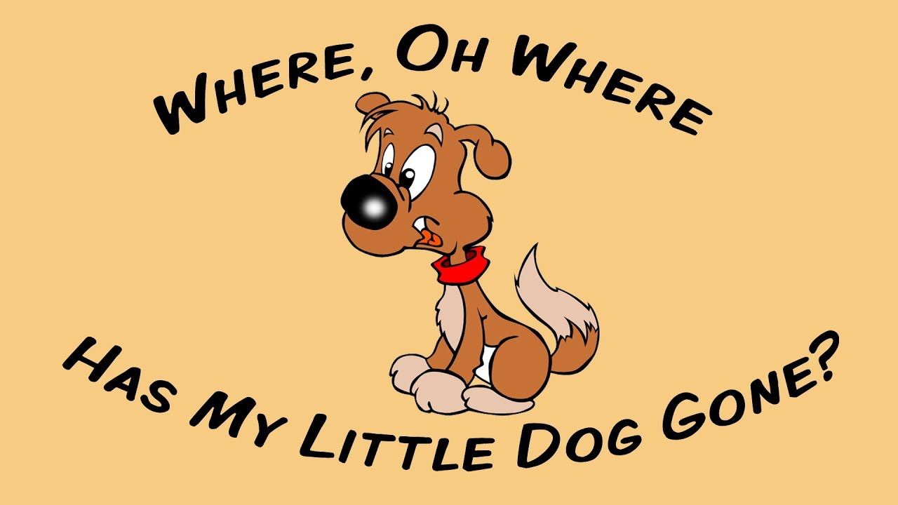 Where Oh Has My Little Dog Gone Sing Along Song For Children