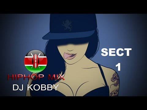 DJ KOBBY - HIPHOP MIX - SECT ONE // ♫  BEST RAP #AFRICAN #KENYAN #2017