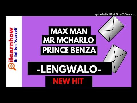 Maxman x Mr Mcharlo x Prince Benza - Lengwalo