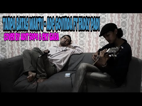 ade-govinda-ft-fadly-padi---tanpa-batas-waktu-cover-by-adit-sopo-&-eky-gara|-soundtrack-ikatan-cinta