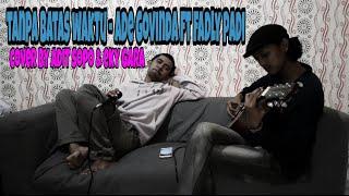 ADE GOVINDA ft FADLY PADI - TANPA BATAS WAKTU cover by ADIT SOPO & EKY GARA| soundtrack ikatan cinta