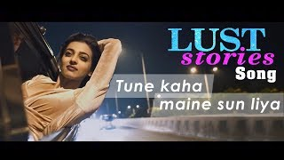Lust Stories song  | Tune Kaha Maine sun liya  | Lust stories| Netflix |Radhika Apte Akash Thosar