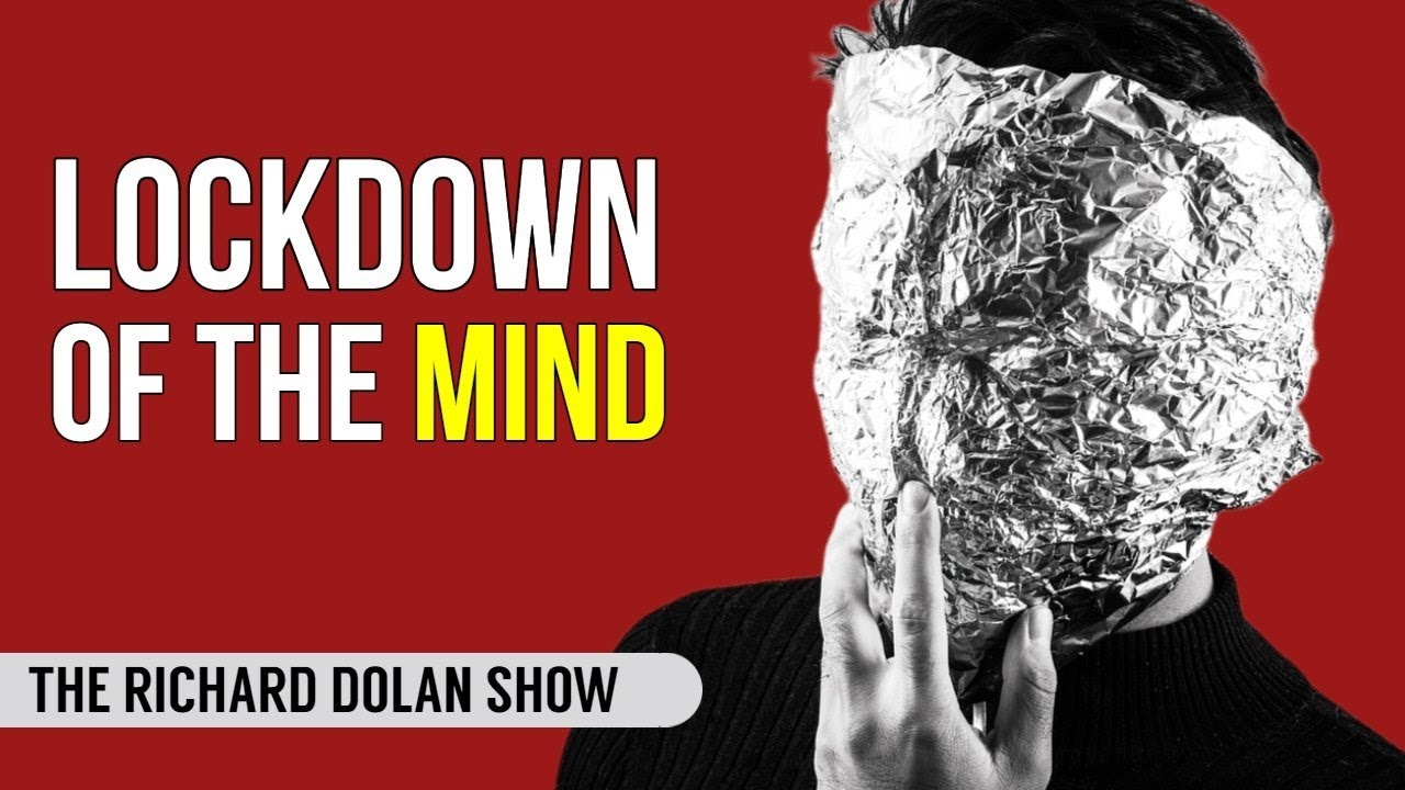Lockdown of the Mind: Can We Ever Return to Normal? | The Richard Dolan Show