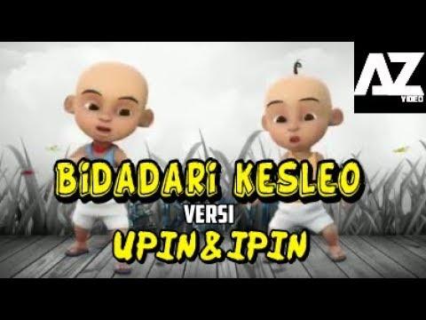 Lagu BIDADARI KESLEO VERSI - UPIN &IPIN