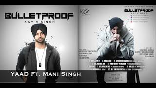 YAAD - Kay V Singh Ft. Mani Singh (Official Audio)