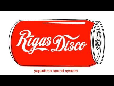 Yaputhma Sound System - Rīgas Disco (official audio)