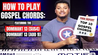 How To Play Gospel Chords - Dominant 13 [sus4] & Dominant 13 [add9]