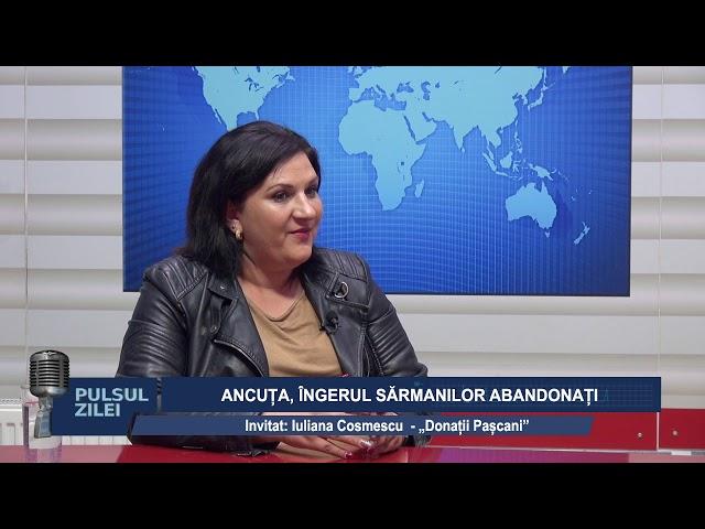 PULSUL ZILEI - ANCUTA, INGERUL SARMANILOR ABANDONATI