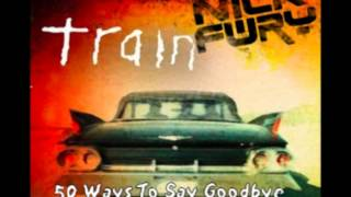 Train - 50 Ways To Say Goodbye (Nick Fury Remix)