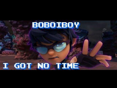 Boboiboy - I Got No Time