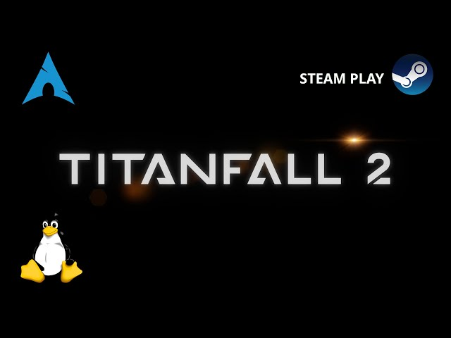 Titanfall 2 - Steam Play | Linux Gameplay