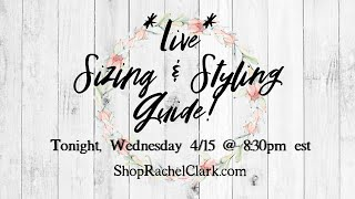a boutique by Rachel Clark *Live* Sizing & Styling Guide 4.15.20