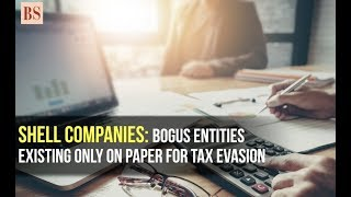 Shell companies: Bogus entities existing only on paper for tax evasion