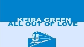 Keira Green - All Out Of Love (Rob Mayth Remix)