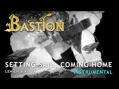 Bastion — Setting Sail, Coming Home (Instrumental version)