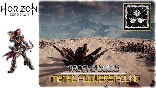 Horizon Zero Dawn - All Metal Flower Locations (All Metal Flowers found Trophy Guide)