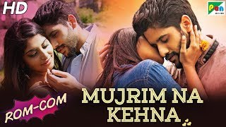 Mujrim Na Kehna Romantic-Comedy Scenes | New Hindi Dubbed Movie | Naga Chaitanya, Manjima Mohan