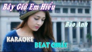 Bây Giờ Em Hiểu (Bảo Anh) - Karaoke minhvu822 || Beat Chuẩn 🎤