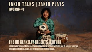 Zakir Talks. Zakir Plays: The 2015 Regents' Lecture by Zakir Hussain