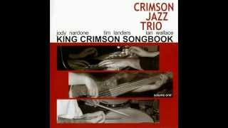 I Talk To The Wind - The Crimson Jazz Trio