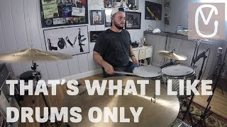 Bruno Mars - That's What I Like - DRUMS ONLY