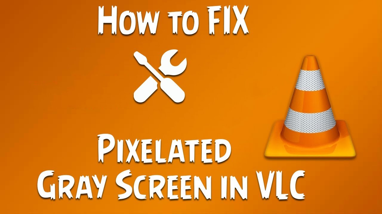 Fix VLC Gray Screen Problem - Stutter & Lag When Playing Movies