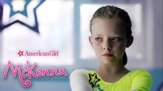 "AN AMERICAN GIRL: MCKENNA SHOOTS FOR THE STARS - ""Stick to Your Routine"""