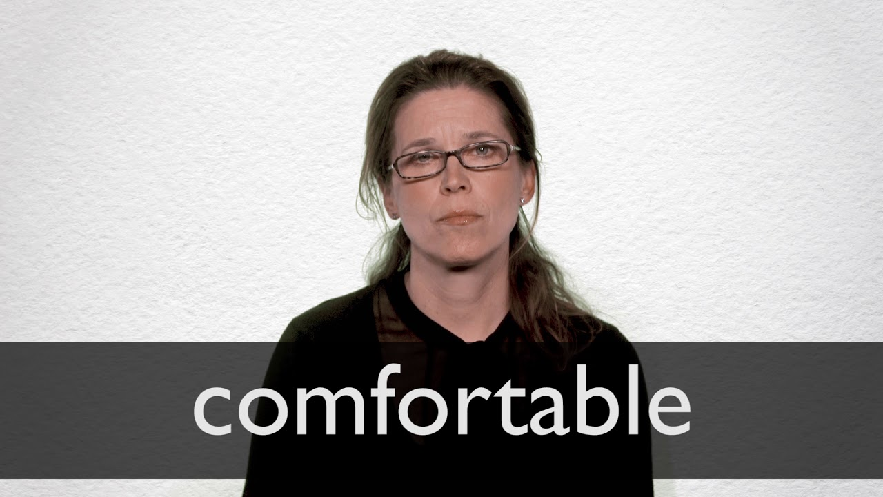 How to pronounce COMFORTABLE in British English