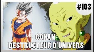 GOHAN DESTRUCTEUR D'UNIVERS - DRAGON BALL SUPER #103