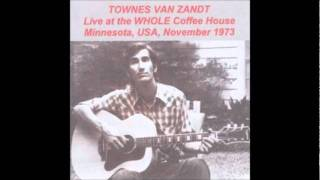 Townes Van Zandt - 11 - Mr. Mudd and Mr. Gold (Whole Coffeehouse, November 1973)