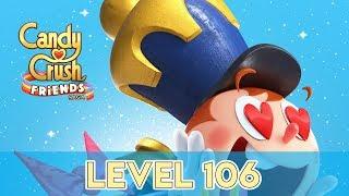 Candy Crush Friends Saga - Level 106 (No Boosters)