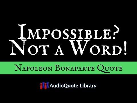 Napoleon Bonaparte Quote - Impossible? Not a Word!