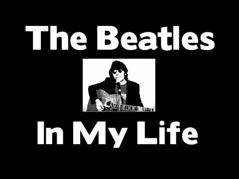 IN MY LIFE  The Beatles
