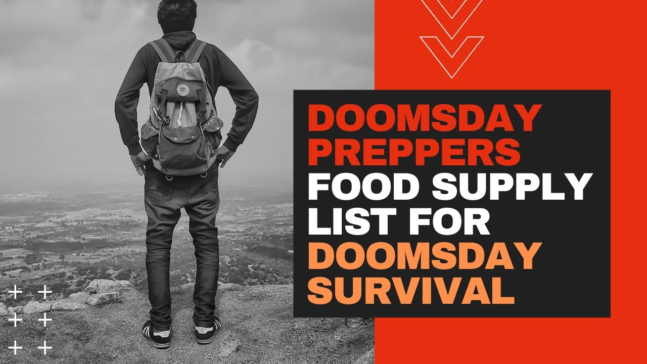 Doomsday Preppers Food Supply List For Doomsday Survival By La