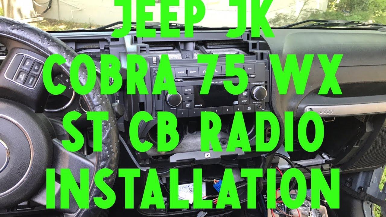 Jeep Jk Cobra 75 Wx St Cb Radio Installation