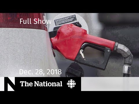 The National for Friday, December 28, 2018 — Detained Canadian Returns, Gas Volatility