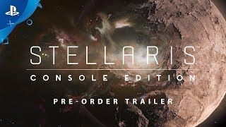 Stellaris: Console Edition - Pre-Order Trailer | PS4