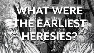 Christian Apologists and Early Heresies
