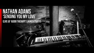 Nathan Adams | 'Sending You My Love' (LIVE at 'Audio Therapy' Launch Party)