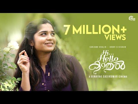 Hi Hello Kaadhal  Musical Short Film  Gouri G Kishan  Sarjano Khalid  Vinayak Sasikumar  Hd