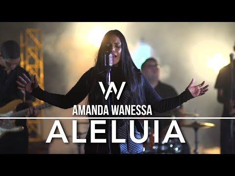 AMANDA WANESSA - Aleluia [ Clipe Oficial ]