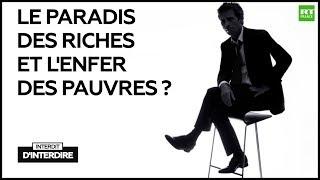 Interdit d'interdire : Le paradis des riches et l'enfer des pauvres ?