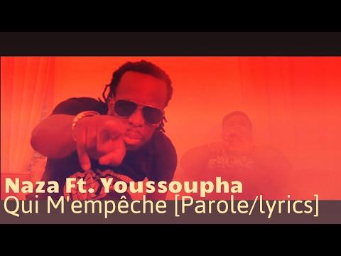 Naza Ft. Youssoupha - Qui M'empêche [Paroles/lyrics] AVEC SON