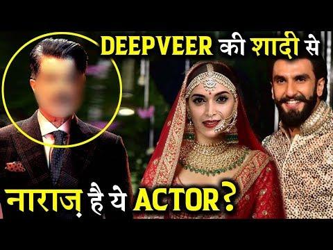 This Actor Is Really Upset From Ranveer Singh-Deepika Padukone Wedding?