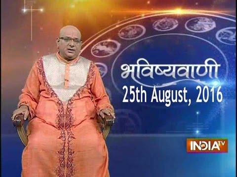Bhavishyavani: Horoscope for 25th August,...