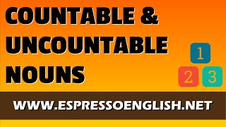 Countable and Uncountable Nouns: Learn English Grammar