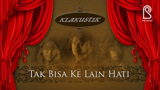 KLa Project - Tak Bisa Kelain Hati | Official Music Video