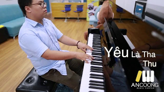 "Yêu Là ""Tha Thu"" - ONLY C│Piano Cover│An Coong Piano Music Center"