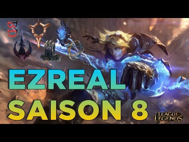 GUIDE DE CHAMPION : EZREAL S8 (JUNGLE/ADC/MID)